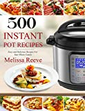 high pressure cooking recipes - 500 Instant Pot Recipes: Easy and Delicious Recipes For Your Whole Family (Electric Pressure Cooker Cookbook)