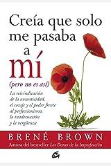 Creía que solo me pasaba a mí (Spanish Edition) Kindle Edition