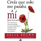 Creía que solo me pasaba a mí (Spanish Edition)