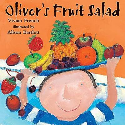 Oliver's Fruit Salad: Amazon.co.uk: French, Vivian, Bartlett, Alison: Books