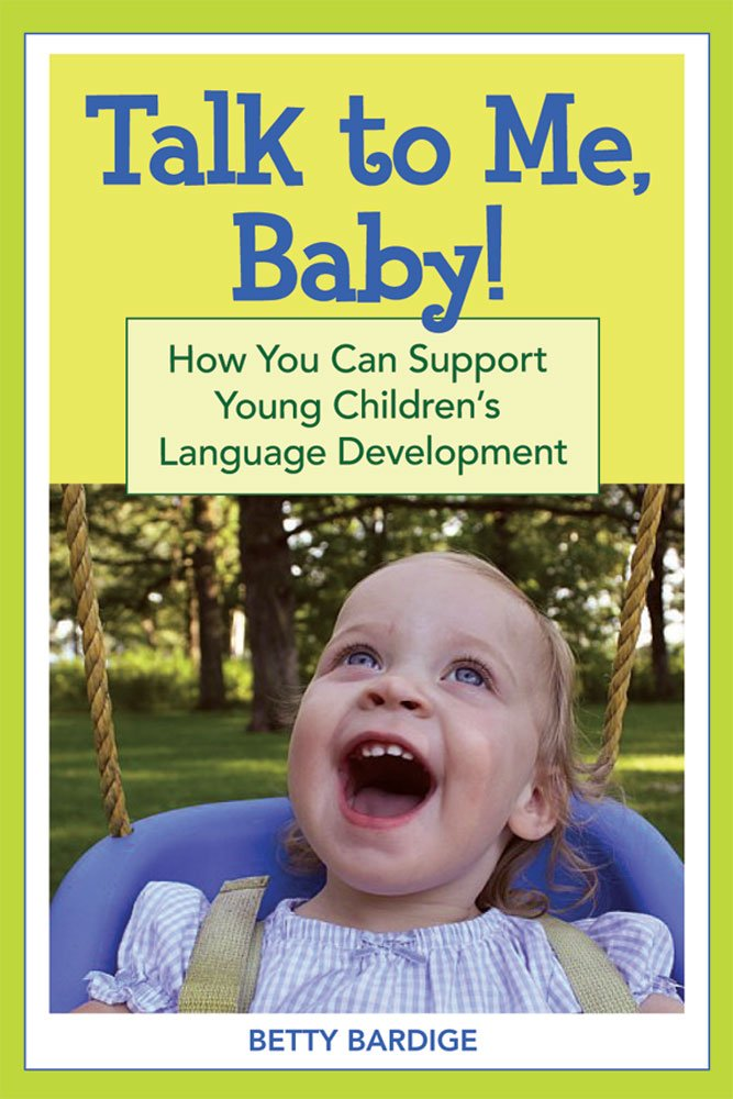 Talk to Me, Baby!: How You Can Support Young Children's Language Development by Brand: Brookes Publishing