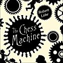 The Chess Machine: A Novel Audiobook by Robert Lohr Narrated by Stephen Hoye