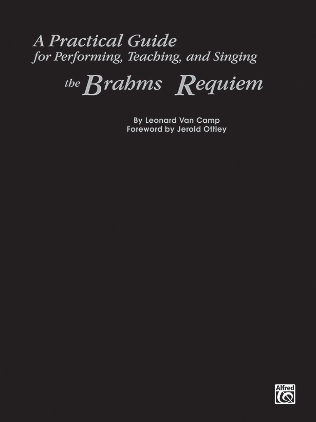 Download A Practical Guide for Performing, Teaching, and Singing the Brahms Requiem ebook