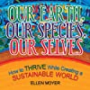 Our Earth, Our Species, Our Selves