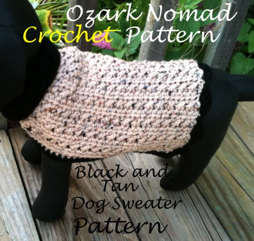 Crochet Pattern for The Black and Tan Dog Sweater (Ozark Nomad's Patterns For Little Dogs Book 1)