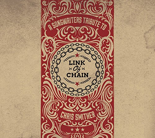 Link of Chain - A Songwriters Tribute to Chris Smither by Signature Records