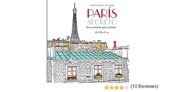 París secreto: Un libro antiestrés para colorear PRÁCTICA: Amazon ...