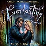 Everlasting: The Night Watchmen Series Book 1 | Candace Knoebel