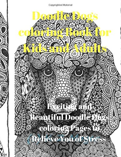 Doodle Dogs coloring Book for Kids and Adults:Exciting and Beautiful Doodle Dogs coloring Pages to Relieve You of Stress