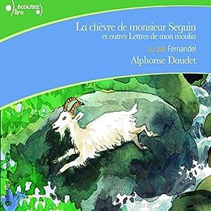 La chèvre de monsieur Seguin, et autres Lettres de mon moulin | Livre audio