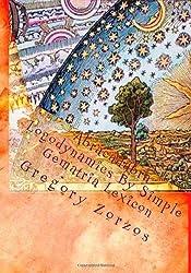 Abracadabra  Logodynamics by Simple Gematria Lexicon: Kabb-alah, Kabbalah, Qabbala, Cabala, Cabalah, Cabbala, Cabbalah, Kabala, Kabalah, Kabbala, ... Chohmah Nistarah, Rozey Torah, Sitrey Torah