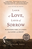 Labor of Love, Labor of Sorrow: Black Women, Work, and the Family, from Slavery to the Present