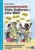 Lernwerkstatt: Viele Kulturen - eine Welt: Fächerübergreifende Materialien zur interkulturellen Bildung (1. bis 4. Klasse) (Lernwerkstatt Sachunterricht)