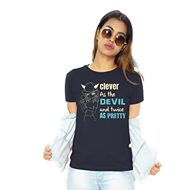 12ab7c71 Notydude Women's Cotton T-shirt|Clever As The Devil And Twice As Pretty