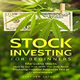 #9: Stock Investing for Beginners: Marijuana Stocks: How to Get Rich with the Only Asset Producing Financial Returns as Fast as Cryptocurrency