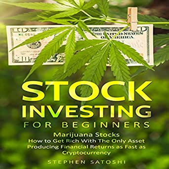 Amazon com: Stock Investing for Beginners: Marijuana Stocks