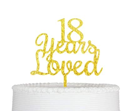 Qttier 18 Years Loved Cake Topper Happy 18th Birthday Anniversary Party Decoration Premium Quality Acrylic Gold