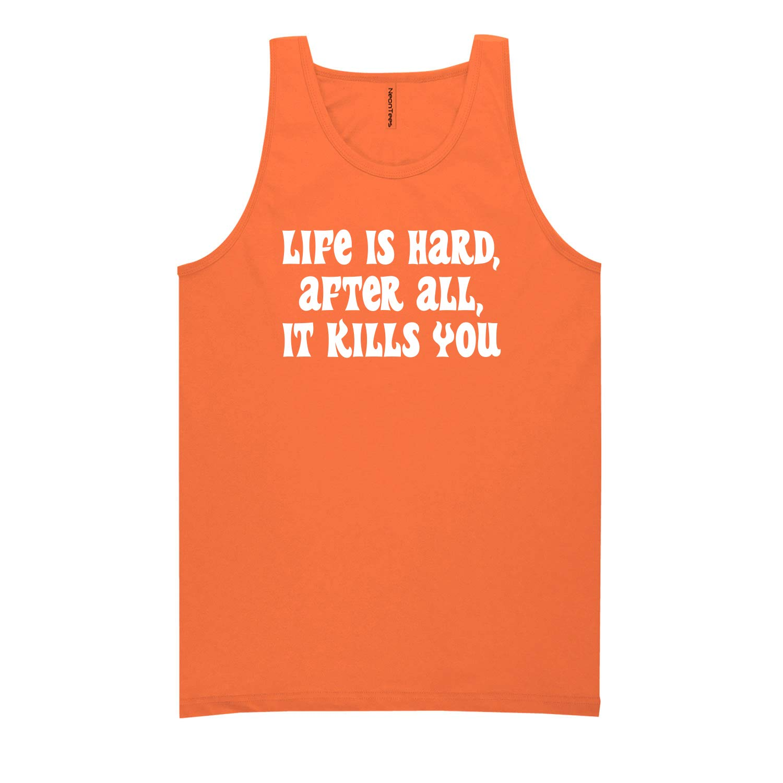 After All It Kills Neon Tank Top ZeroGravitee Life is Hard