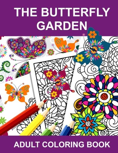Book cover from The Butterfly Garden: Adult Coloring Book by Anti-Stress Adult Coloring Books