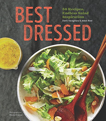 Best Dressed: 50 Recipes, Endless Salad Inspiration ()