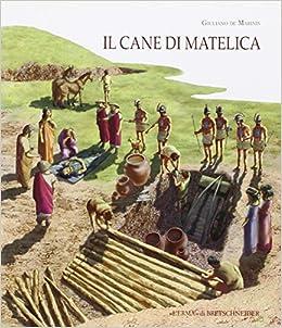 Il Cane Di Matelica: Suggestioni Omeriche a Matelica, Il Sacrificio Funebre Dei Cani Della Tomba 182 Di Crocifisso
