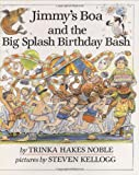 Jimmy's Boa and the Big Splash Birthday Bash, Trinka Hakes Noble, 0803705395