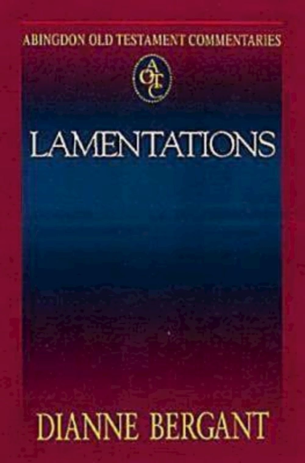 Abingdon old testament commentaries lamentations dianne bergant 9780687084616 amazon com books