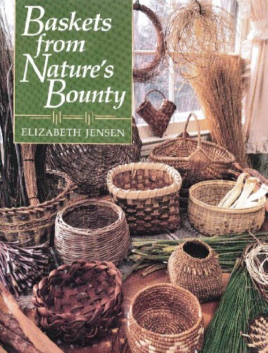 Baskets from Nature's Bounty by Brand: Interweave Press