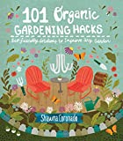 "Shawna Coronado, one of America's most creative gardeners, is giving her library of clever gardening tricks, or ""hacks"", to you in 101 Organic Gardening Hacks.â?? Grab your gloves and hack your garden! If you ask garden author..."