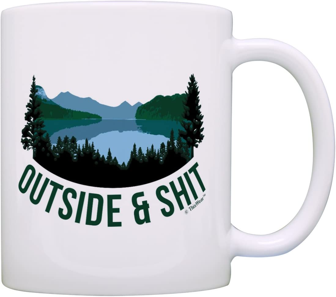 Sarcasm Mug Outside & Sht Camping Mug Funny Coffee Cup Nature Gifts Outdoorsman Gifts for Men Outdoorsy Coffee Mugs Gift Coffee Mug Tea Cup White