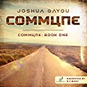Commune: Commune, Book 1 Audiobook by Joshua Gayou Narrated by R.C. Bray