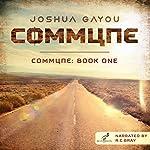 Commune: Commune, Book 1 | Joshua Gayou