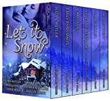 Let it Snow: Six Spicy Winter Romances