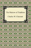 The Marrow of Tradition, Charles W. Chesnutt, 1420937987