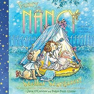 Fancy Nancy: Stellar Stargazer! Audiobook