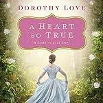 A Heart So True   Dorothy Love