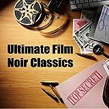 Ultimate Film Noir Classics