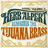 Music Volume 3 - Herb Alpert Reimagines The Tijuana Brass