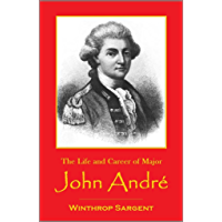 The Life and Career of  Major John André: Adjutant-general of the British Army  in America (1861)