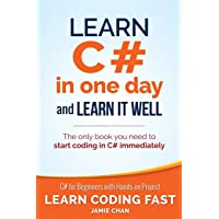 Learn C# in One Day and Learn It Well: C# for Beginners with Hands-on Project: 3