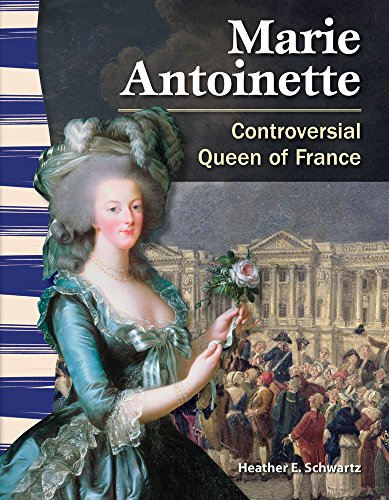 Teacher Created Materials - Primary Source Readers: Marie Antoinette - Controversial Queen of France - Grade 4 - Guided Reading Level R ()