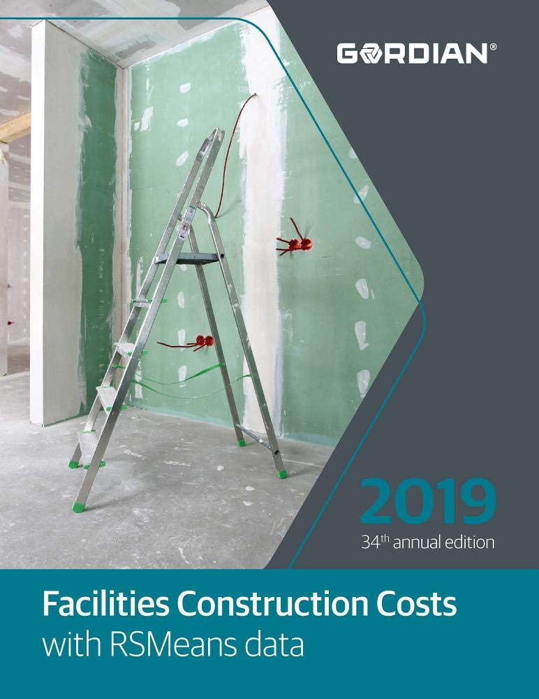 Facilities Construction Costs With RSMeans Data: 2019 (Means Facilities Construction Cost Data)