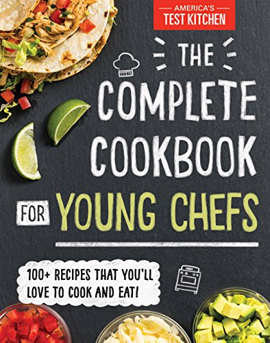 The Complete Cookbook for Young Chefs by America's Test Kitchen Kids