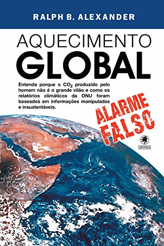 Aquecimento Global - alarme falso (Portuguese Edition)
