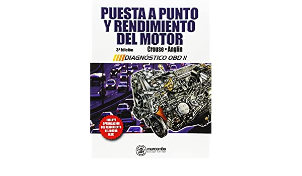 Puesta a punto y rendimiento del motor: William H. Crouse: 9788426713278: Amazon.com: Books