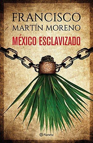 México esclavizado (Spanish Edition)