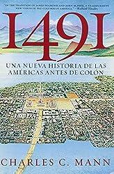 1491: Una nueva historia de la Americas antes de Colon (Spanish Edition)