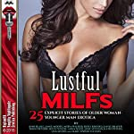 Lustful MILFs: 25 Explicit Stories of Older Woman/Younger Man Erotica | Joni Blake,Janie Moore,Nora Walker