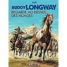 Buddy Longway - Tome 17 - Regarde au-dessus des nuages