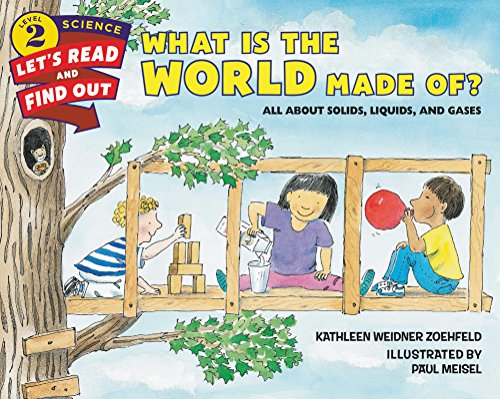 What Is the World Made Of?: All About Solids, Liquids, and Gases (Let's-Read-and-Find-Out Science 2) ()